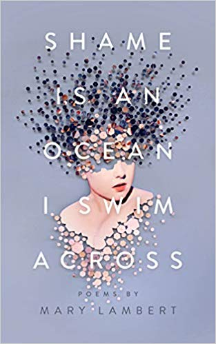 Decorative image of the book cover for Shame is an Ocean I Swim Across by Mary Lambert. Cover is lavender with the depiction of a pale woman in an abstract fashion.
